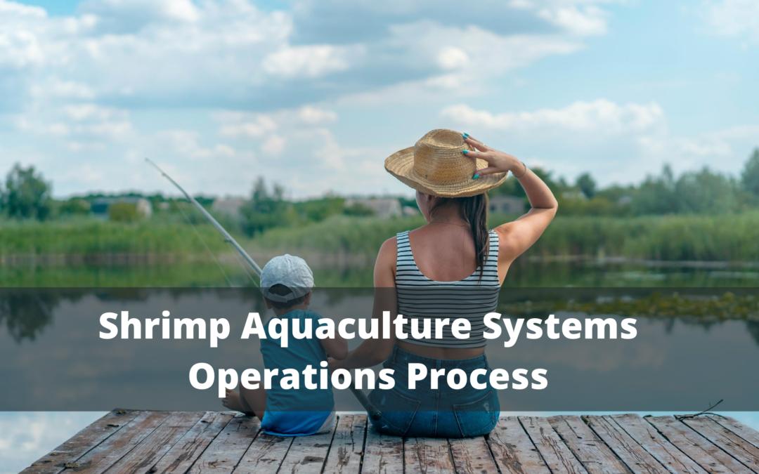 Shrimp Aquaculture Systems Operations Process